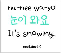 """I find this expression so cute! It literally means """"snow comes"""" :3"""