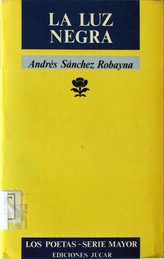 La luz negra : (ensayos y notas, 1974-1984) / Andrés Sánchez Robayna  http://absysnetweb.bbtk.ull.es/cgi-bin/abnetopac01?TITN=65500