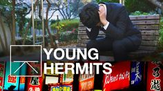 Why Japan's Youth Are Becoming Hermits