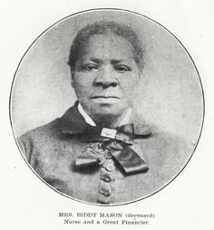 "From slavery to entrepreneur, Biddy Mason  Date:  Sat, 1818-08-15 *On this date in 1818, Bridget ""Biddy"" Mason was born. She was a once illiterate Black slave woman who worked as a nurse/midwife and then walked from Mississippi to California to become a successful entrepreneur and a generous contributor to social causes."