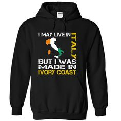 I May Live in Italy But I Was Made in Ivory Coast T-Shirts, Hoodies. BUY IT NOW ==► https://www.sunfrog.com/States/I-May-Live-in-Italy-But-I-Was-Made-in-Ivory-Coast-motcmrrujo-Black-Hoodie.html?id=41382