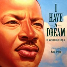 King, M. L. Jr. (2012). I have a dream. New York, NY: Schwartz & Wade Books. Call# J 323 K