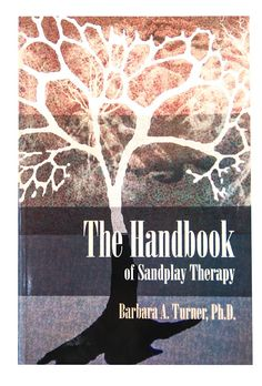 The Handbook of Sandplay Therapy by Barbara A. Turner Books to order from Sastas
