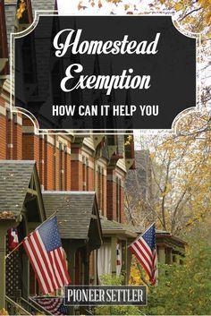 Check out What Is A Homestead Exemption? at https://homesteading.com/homestead-exemption/