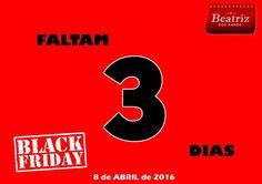 Já começou a contagem decrescente para o Black Friday do dia 8-04-2016. Aparece e faz deste Black Friday um sucesso como o primeiro.  Visite-nos