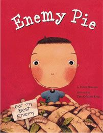 Enemy Pie by Derek Muson. Published September 2000. In this funny yet endearing story, one little boy learns an effective recipe for turning a best enemy into a best friend. With charming illustrations that bring to life the difficulties and ultimate rewards of making new friends, Enemy Pie serves up a sweet lesson in friendship.