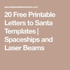 20 Free Printable Letters to Santa Templates | Spaceships and Laser Beams