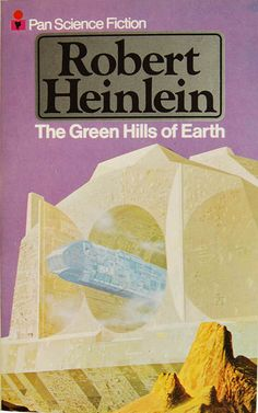 The Green Hills of Earth by Robert A. Heinlein (Pan:1977)