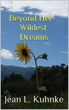 Beyond Her Wildest Dreams - Kindle edition by Jean L. Kuhnke. Religion & Spirituality Kindle eBooks @ Amazon.com.