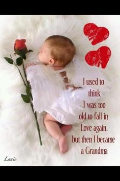 So True Never To Old To Fall In Love But Certainly Have With My 4 Grandkids N One Grandbaby On The Way In June