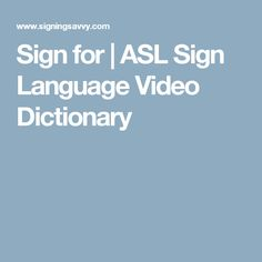 Sign for | ASL Sign Language Video Dictionary