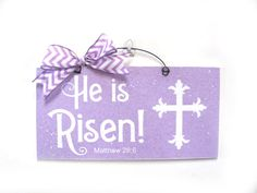 He is risen. Easter sign.