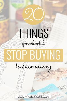 Some great ideas on 20 things to stop buying to save money! I'm guilty of some of these! Click to find out more...