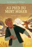 Au pied du Mont Horeb - Tome 1