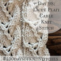 How to Knit the Lacey Plait Cable Knit Stitch +PDF +VIDEO