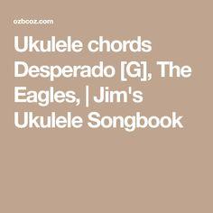 Ukulele chords Desperado [G], The Eagles,   Jim's Ukulele Songbook
