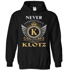 19 Never KLOTZ - #gift for friends #monogrammed gift. SATISFACTION GUARANTEED => https://www.sunfrog.com/Camping/1-Black-86162287-Hoodie.html?68278