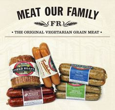 Field Roast : The Original Makers of Vegan Grain Meat. We make an array of vegan products including: Celebration Roast, Sausage Links, Frankfurters, Deli Slices, Quarter Loves, and Classic Meatloaf.