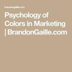 Psychology of Colors in Marketing | BrandonGaille.com