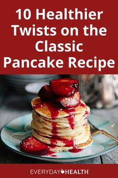 With a few tweaks, you can turn an otherwise unhealthy stack of pancakes into a nutritious breakfast. Here are several recipes to get you started.