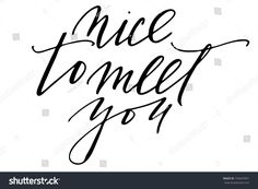 Phrase nice to meet you handwritten text vector