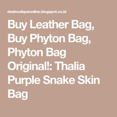 Buy Leather Bag, Buy Phyton Bag, Phyton Bag Original!: Thalia Purple Snake Skin Bag