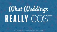 What Weddings Really Cost - great info for brides!