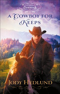 A Cowboy for Keeps by: Jody Hedlund Historical Romance, Historical Fiction, New Books, Books To Read, Book Cover Art, Book Covers, So Little Time, Book Lists, Book 1