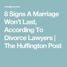 8 Signs A Marriage Won't Last, According To Divorce Lawyers | The Huffington Post