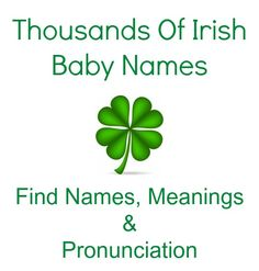 Find an Irish baby name that you love.