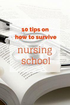 TOP 10 TIPS ON HOW TO SURVIVE NURSING SCHOOL.  Share if you have more tips!  #survive #nursing #school