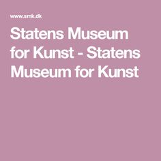 Statens Museum for Kunst - Statens Museum for Kunst