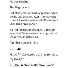 lmfao i love this//Michael: We got yo flower Luci. Kick some angel butt