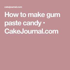 How to make gum paste candy • CakeJournal.com