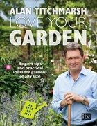 Love Your Garden by Alan Titchmarsh