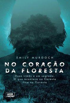 CCL - Cinema, Café e Livros: LIVRO: No Coração da Floresta de Emily Murdoch (20...