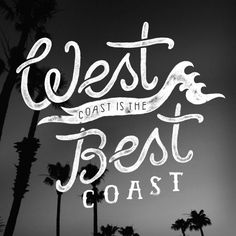 West Coast is the Best Coast ❤️California California Girl Quotes, California Dreamin', West Coast Tattoo, Oregon, Cali Girl, Picture Captions, Way Of Life, Quotations, Qoutes