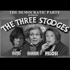 LOL......THIS IS FUNNY......BECAUSE IT'S SO TRUE PEOPLE......IF THERE EVER WAS 3 IDIOTS......HERE THEY ARE.......3 FAR LEFT LOONS THAT NEED TO BE VOTED OUT OF OFFICE...