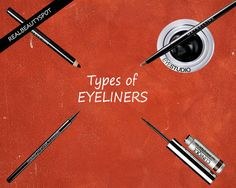 EYEING THE TYPES OF EYELINERS