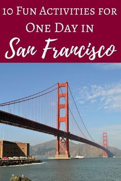 One Day In San Francisco 10 Fun Ideas For Short Stays Attractionsgolden