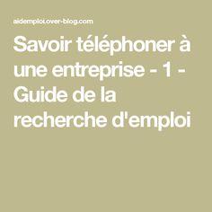 Savoir téléphoner à une entreprise - 1 - Guide de la recherche d'emploi