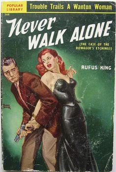 Never Walk Alone novel by Rufus King pulp cover art woman dame man gun pistol grasp struggle danger.  Ha!  She looks like she could beat him in a fair fight!