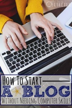 The Easiest Way To Start a Blog - No Fancy Computer Skills Needed! - step by step