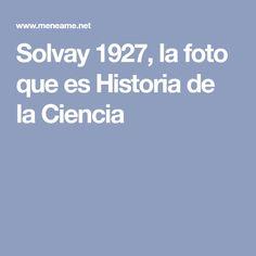 Solvay 1927, la foto que es Historia de la Ciencia