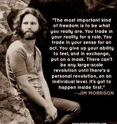 Personal revolution. Change yourself, change the world. Jim Morisson