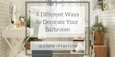 4 Different Ways to Decorate Your Bathroom - A.Clore Interiors