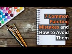Seven Painting Mistakes Beginners Make and How to Avoid Them
