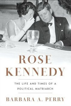 Rose Kennedy: The Life and Times of a Political Matriarch Barbara A. Perry 0393068951 9780393068955 Rose Kennedy: The Life and Times of a Political Matriarch Rose Kennedy: Das Leben und die Zeiten ein Rose Kennedy, Jackie Kennedy, Jaqueline Kennedy, Thriller, New Books, Books To Read, Read Rose, Look Rose, Interview
