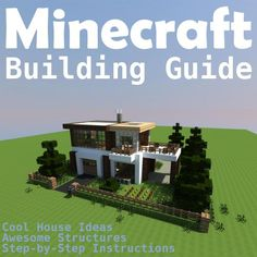 Minecraft Building Guide: Cool House Ideas, Awesome Structures and Step-by-Step Blueprints