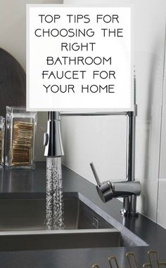 Top Tips for choosing the right Bathroom Faucet for your home  Choosing the best taps for you home isn't always easy so this guide should set you up with some great bathroom tips